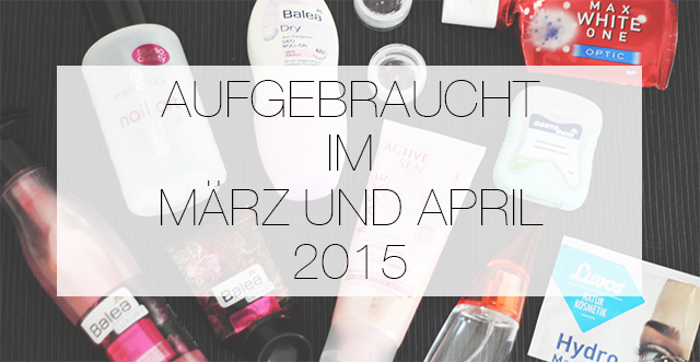 aufgebraucht-maerz-april-2015-thumbnail Aufgebraucht | März & April 2015