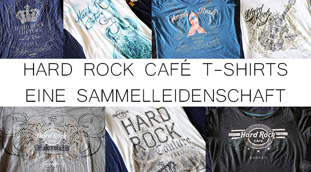 hard rock caf t shirts eine sammelleidenschaft living. Black Bedroom Furniture Sets. Home Design Ideas