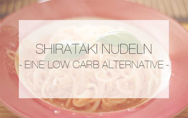 shirataki-nudeln-rezept-thumb Shirataki Nudeln - Eine gute low carb Alternative