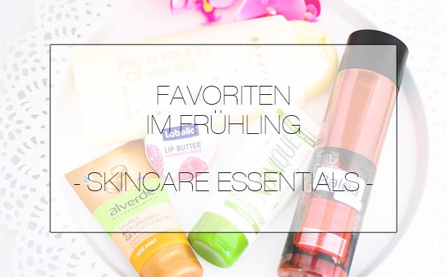 favoriten-fruehling-skincare-essentials-thumb Favoriten im Frühling - Skincare Essentials
