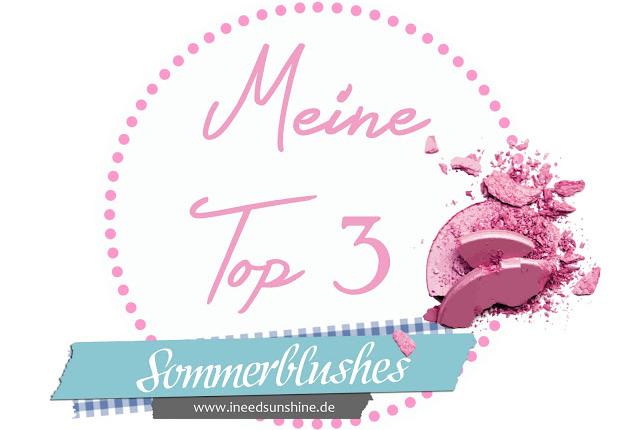 meine-top-3-sommer-blushes Meine Top 3 Sommerblushes