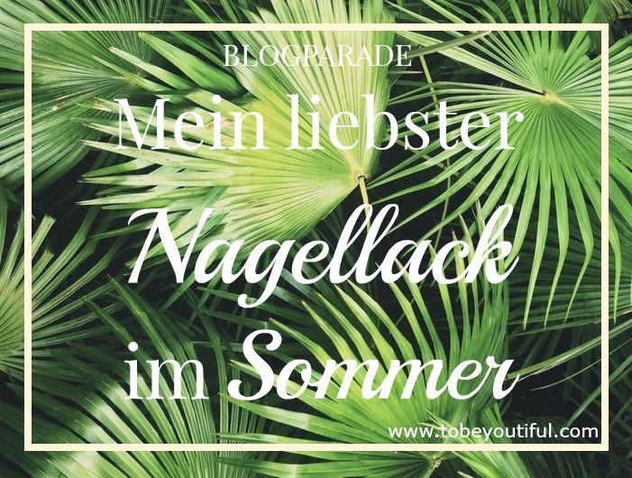 blogparade-mein-liebster-nagellack-im-sommer Blogparade - Dein liebster Nagellack im Sommer