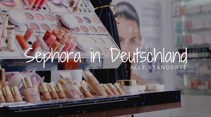 sephora-deutschland-standorte-filialen-mai-2017-1 Sephora in Deutschland ab Mai 2017 - alle Standorte!
