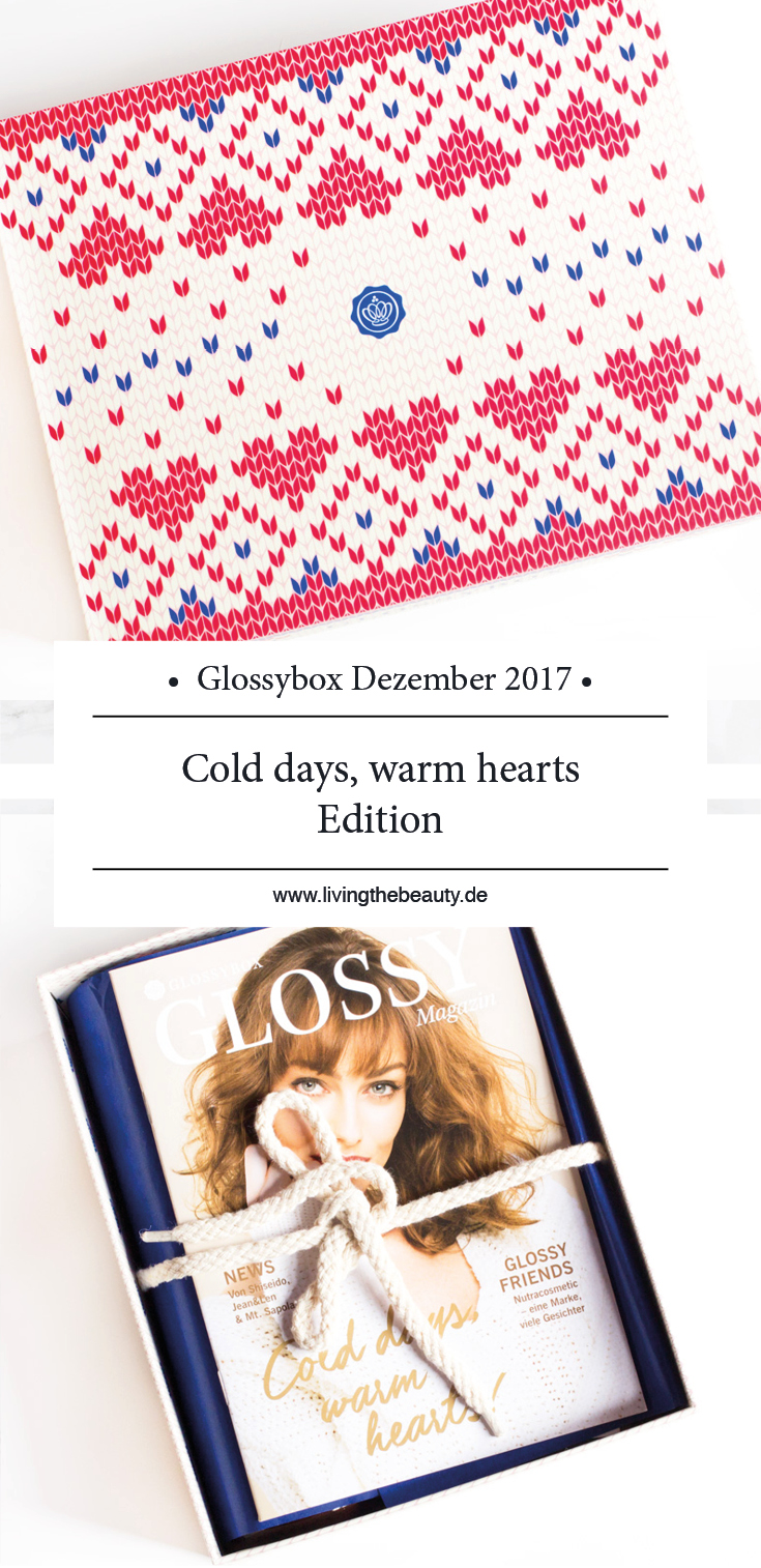 Glossybox Dezember 2017 - Cold days warm hearts Edition