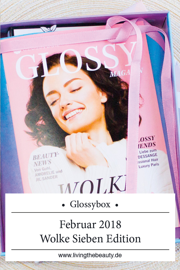 Glossybox Februar 2018 - Wolke Sieben Edition