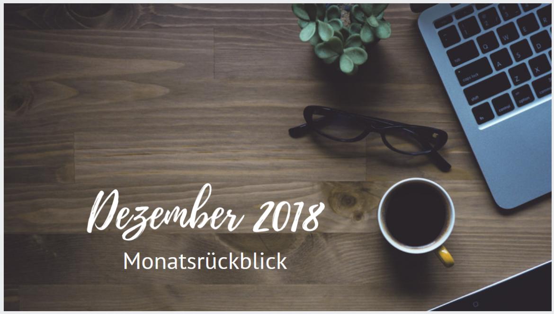 Monatsrückblick - Dezember 2018
