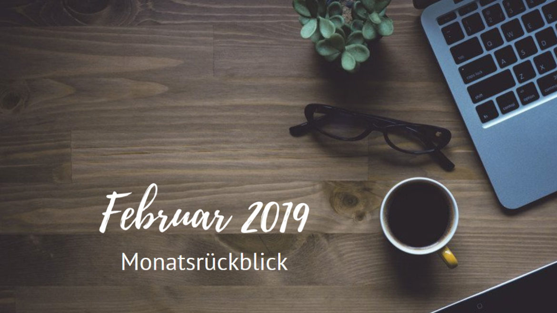 Monatsrückblick - Februar 2019