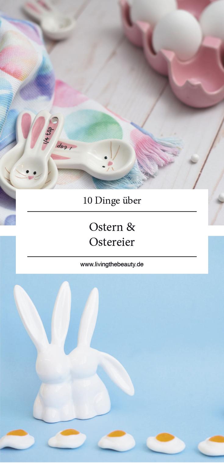 10 wissenswerte Dinge rund um Ostern & Ostereier