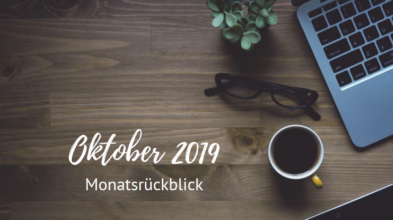 Monatsrückblick - Oktober 2019
